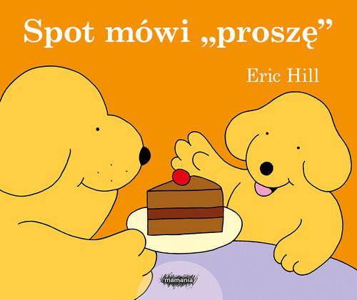 okładka Spot mówi proszę, Książka   Hill Eric