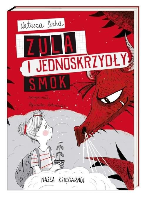 okładka Zula i jednoskrzydły smok, Książka | Socha Natasza