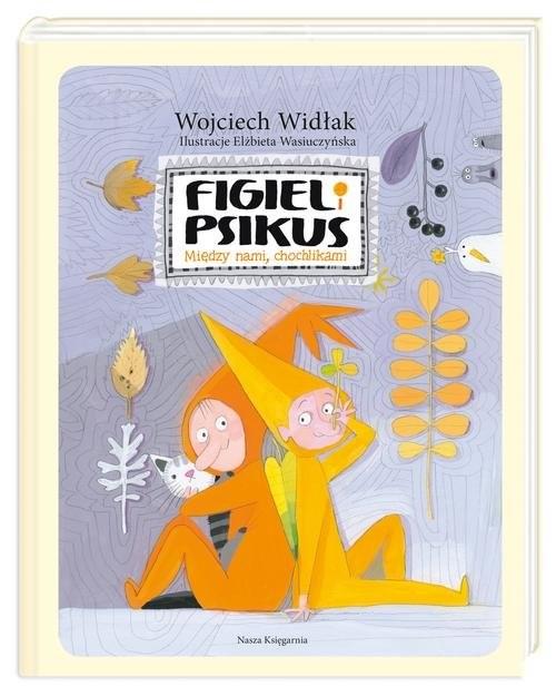 okładka Figiel i Psikus. Między nami chochlikami, Książka | Wojciech Widłak