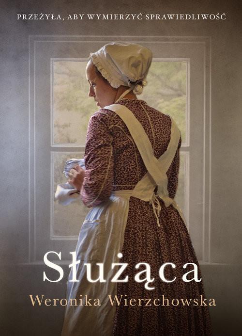okładka Służąca, Książka | Wierzchowska Weronika
