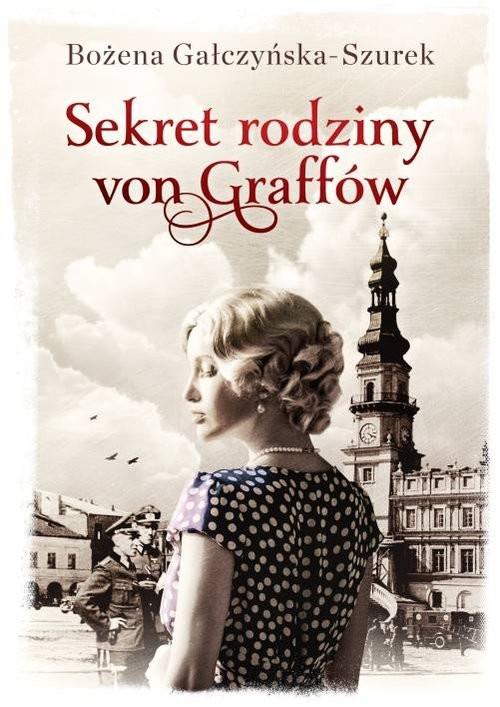 okładka Sekret rodziny von Graffów, Książka | Gałczyńska-Szurek Bożena