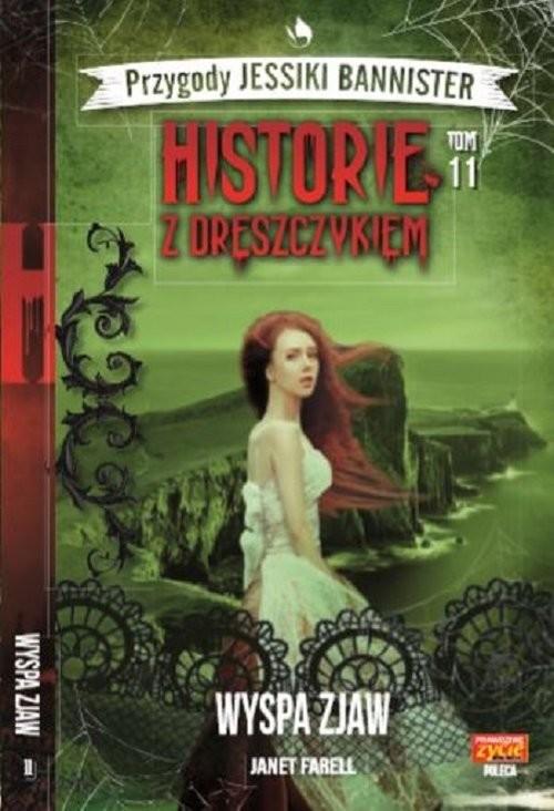 okładka Historie z dreszczykiem J.Bannister 11 Wyspa zjaw, Książka | Farell Janet