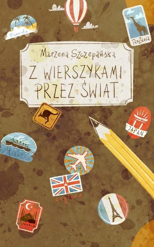 okładka Z wierszykami przez świat, Książka | Szczepańska Marzena