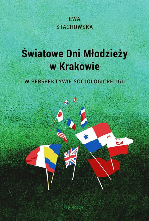 okładka Światowe dni młodzieży w Krakowie w perspektywie socjologii religii, Książka | Stachowska Ewa