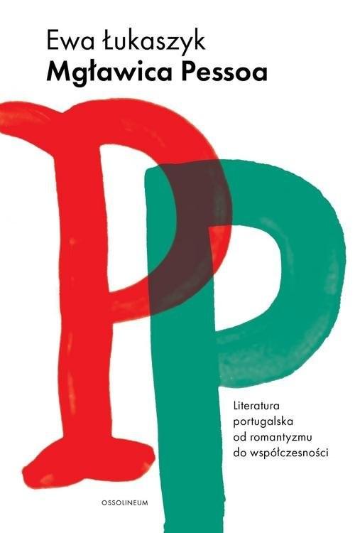okładka Mgławica Pessoa Literatura portugalska od romantyzmu do współczesności, Książka | Łukaszyk Ewa