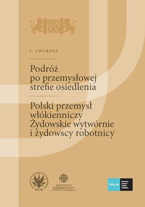 okładka Podróż po przemysłowej strefie osiedlenia Szkice podróżnicze technika, Książka   Chorosz I.