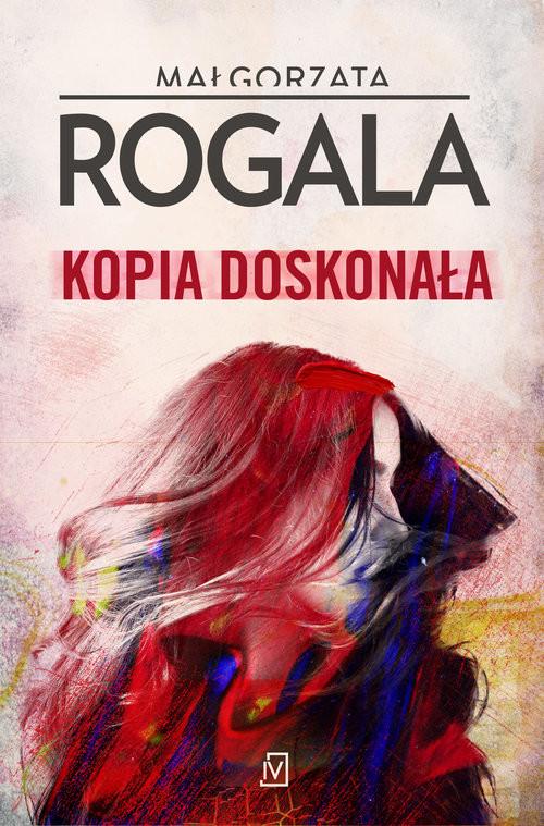 okładka Kopia doskonała, Książka | Rogala Małgorzata