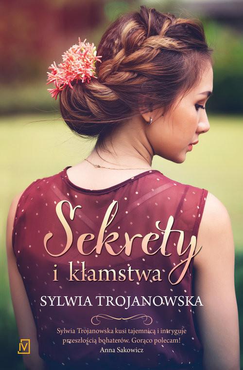 okładka Sekrety i kłamstwa, Książka | Trojanowska Sylwia