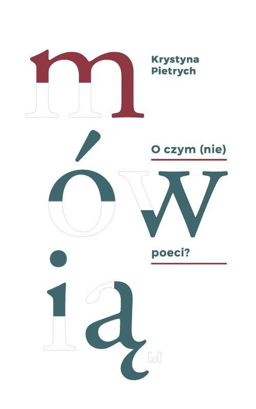 okładka O czym (nie) mówią poeci?, Książka | Krystyna Pietrych