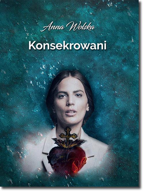 okładka Konsekrowani, Książka | Wolska Anna