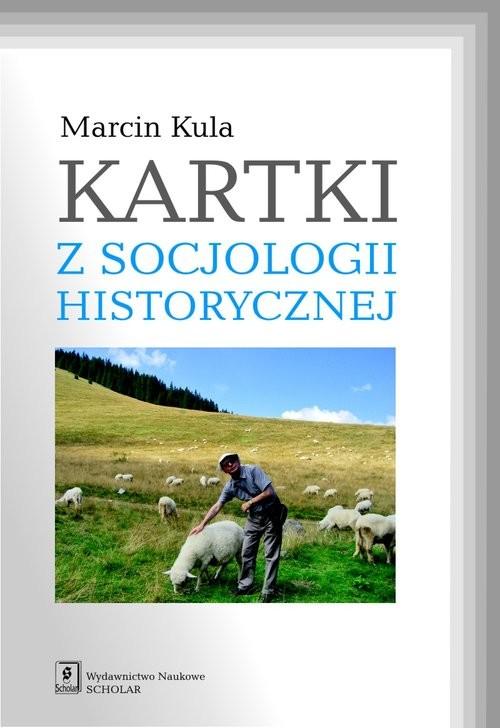 okładka Kartki z socjologii historycznej, Książka | Kula Marcin