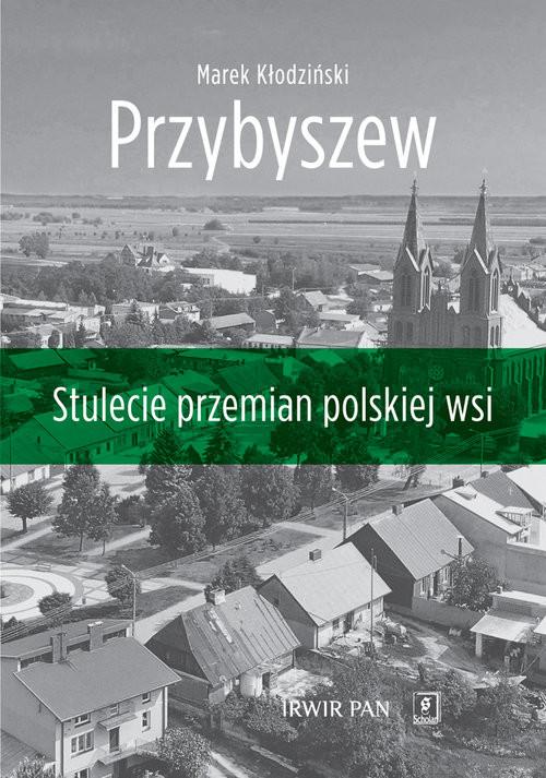 okładka Przybyszew Stulecie przemian polskiej wsi, Książka | Kłodziński Marek