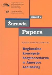 okładka Regionalne koncepcje bezpieczeństwa w Ameryce Łacińskiej, Książka | Marcin F. Gawrycki
