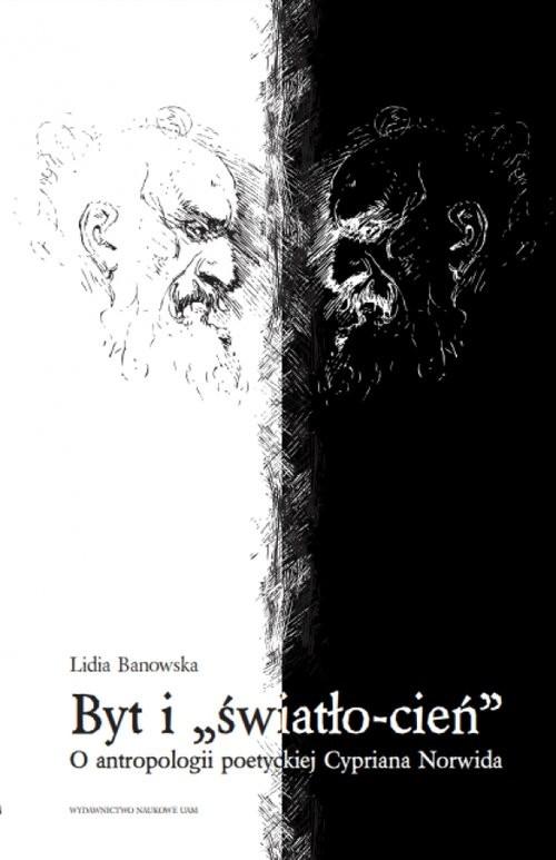 okładka Byt i światło-cień O antropologii poetyckiej Cypriana Norwida, Książka | Banowska Lidia