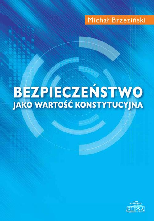 okładka Bezpieczeństwo jako wartość konstytucyjna, Książka | Brzeziński Michał