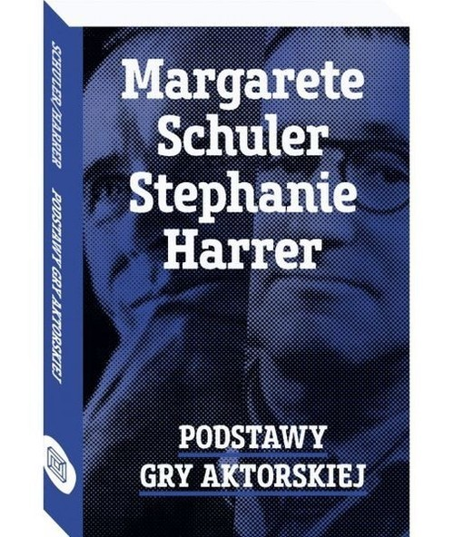 okładka Podstawy gry aktorskiej, Książka   Margarete Schuler, Stephanie Harrer