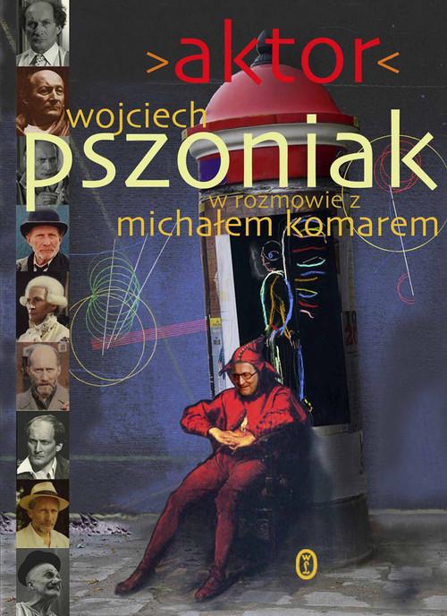 okładka Aktor, Książka | Wojciech  Pszoniak, Michał Komar
