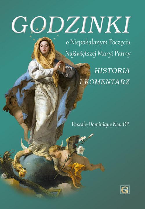 okładka Godzinki o niepokalanym poczęciu Najświętrzej Maryi Panny, Książka | Pascale-Dominique Nau