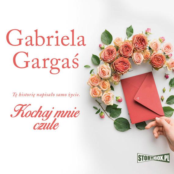 okładka Kochaj mnie czuleaudiobook | MP3 | Gabriela Gargaś
