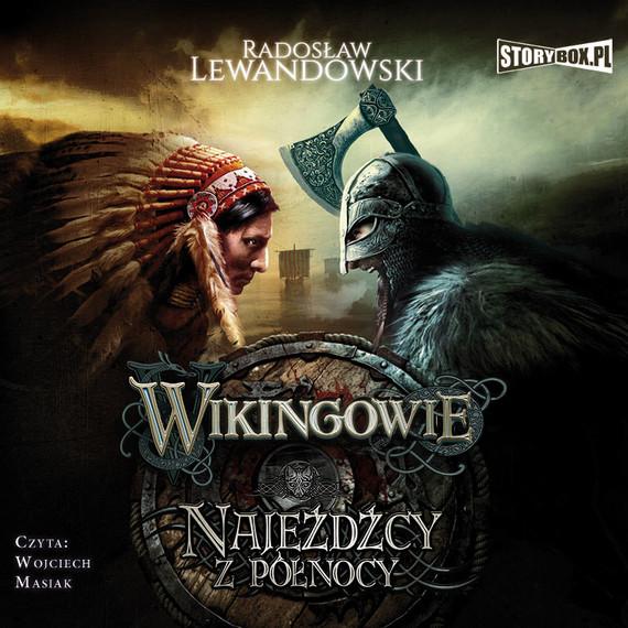 okładka Wikingowie. Tom 2. Najeźdźcy z Północy, Audiobook | Radosław Lewandowski