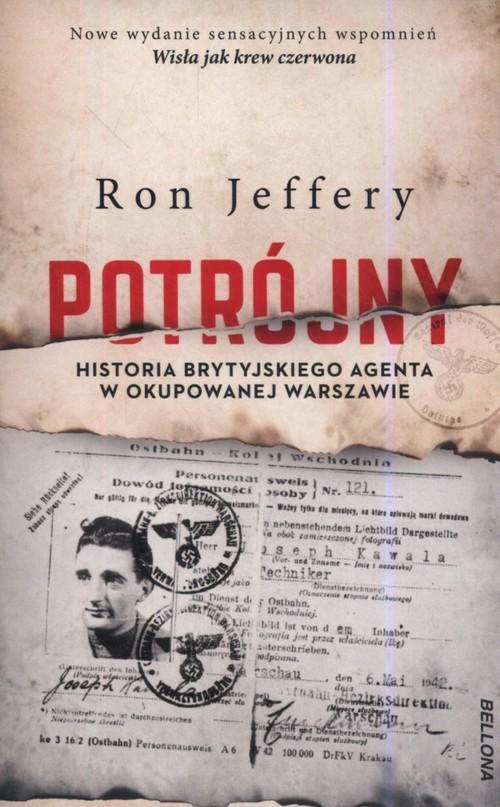 okładka Potrójny Historia brytyjskiego agenta w okupowanej Warszawie, Książka | Jeffery Ron