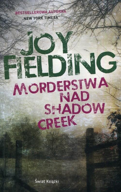okładka Morderstwa nad Shadow Creek, Książka | Joy Fielding