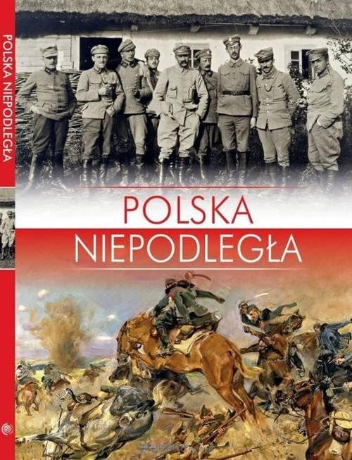 okładka Polska Niepodległa, Książka | Haładaj Norbert