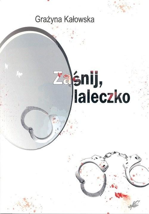okładka Zaśnij laleczko / Białe Pióro, Książka   Kałowska Grażyna