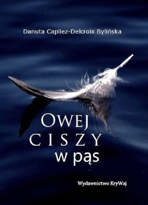 okładka Owej ciszy w pąs / Krywaj, Książka | Bylińska Danuta Capliez-Delcroix