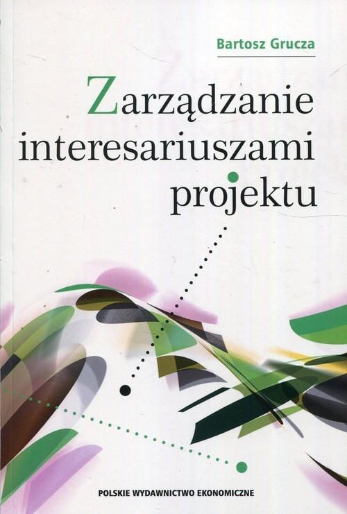 okładka Zarządzanie interesariuszami projektu, Książka | Grucza Bartosz