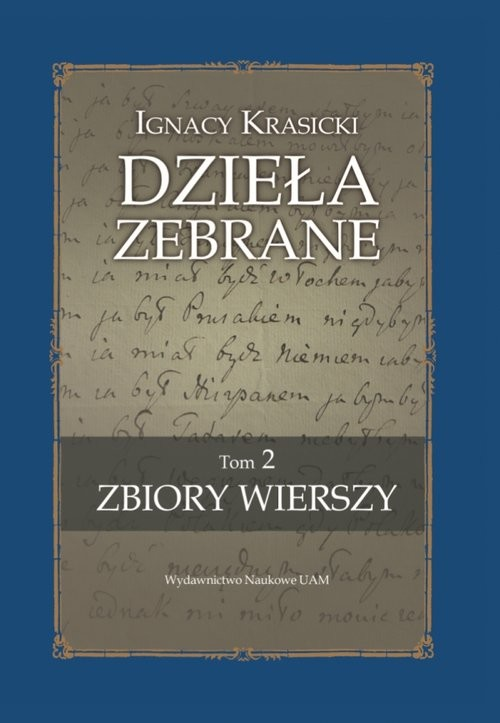 okładka Ignacy Krasicki Dzieła zebrane Zbiory wierszy (edycja krytyczna)książka |  | Teresa (oprac.) Kostkiewiczowa