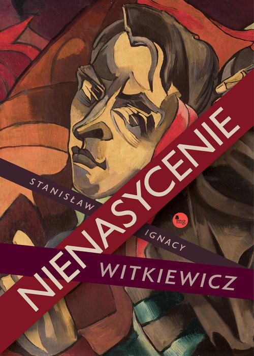 okładka Nienasycenie Nienasycenie, Książka | Stanisław Ignacy Witkiewicz