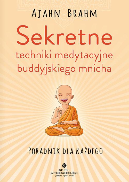 okładka Sekretne techniki medytacyjne buddyjskiego mnicha, Książka | Brahm Ajahn
