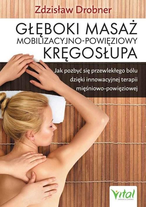 okładka Głęboki masaż mobilizacyjno-powięziowy kręgosłupa, Książka | Drobner Zdzisław