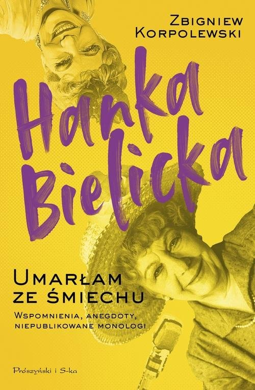 okładka Hanka Bielicka. Umarłam ze śmiechu, Książka | Korpolewski Zbigniew