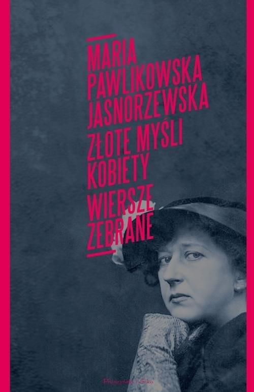 okładka Złote myśli kobiety Wiersze zebrane, Książka | Jasnorzewska Maria Pawlikowska