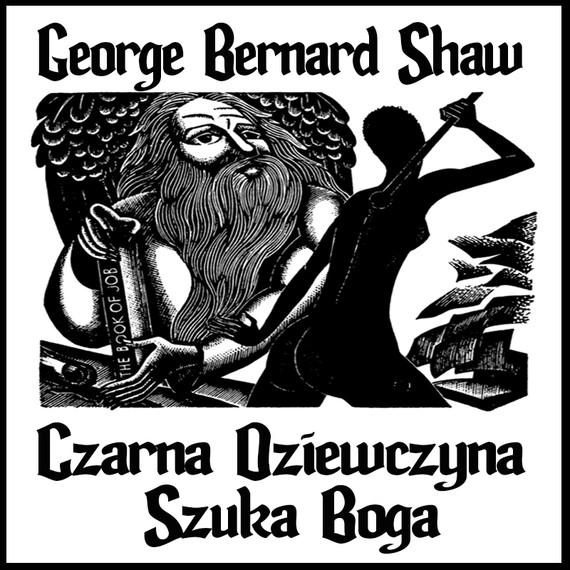 okładka Czarna dziewczyna szuka Boga, Audiobook | George Bernard Shaw