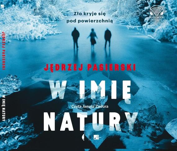 okładka W imię natury, Audiobook | Jędrzej Pasierski