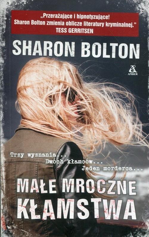 okładka Małe mroczne kłamstwa, Książka   Bolton Sharon