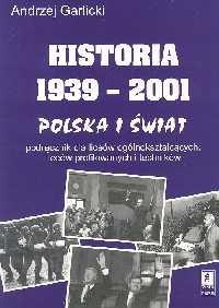 okładka Historia 1939-2001 Polska i świat, Książka | Garlicki Andrzej