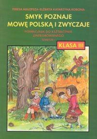 okładka Smyk poznaje mowę 3 Podręcznik Semestr 1, Książka | Teresa Malepsza, Elżbieta Katarzyna Korona