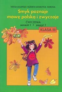 okładka Smyk poznaje mowę polską i zwyczaje 3 Ćwiczenia Część 1, Książka | Teresa Malepsza, Elżbieta Katarzyna Korona