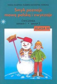 okładka Smyk poznaje mowę polską i zwyczaje 3 Ćwiczenia Część 2, Książka | Teresa Malepsza, Elżbieta Katarzyna Korona