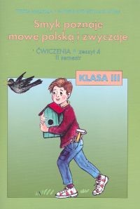 okładka Smyk poznaje mowę polską i zwyczaje 3 Ćwiczenia Część 4, Książka | Teresa Malepsza, Elżbieta Katarzyna Korona