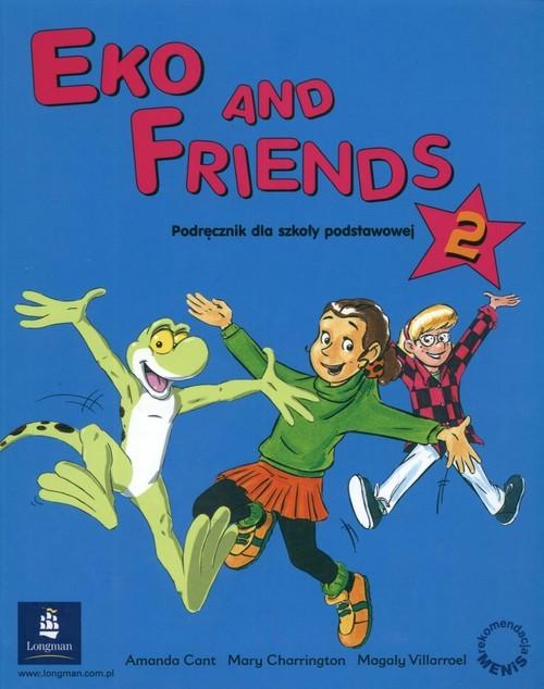 okładka Eko and Friends 2 Podręcznik Szkoła podstawowa, Książka | Amanda Cant, Mary Charrington, praca zbiorowa