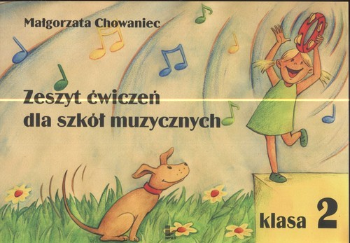okładka Zeszyt ćwiczeń dla szkół muzycznych Klasa 2, Książka | Chowaniec Małgorzata