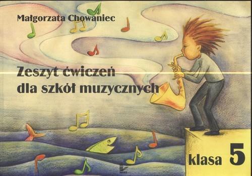 okładka Zeszyt ćwiczeń dla szkół muzycznych klasa 5, Książka | Chowaniec Małgorzata