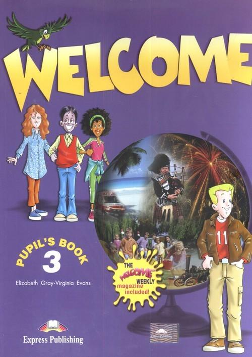 okładka Welcome 3 Pupil's Book Szkoła podstawowa, Książka | Elizabeth Gray, Virginia Evans