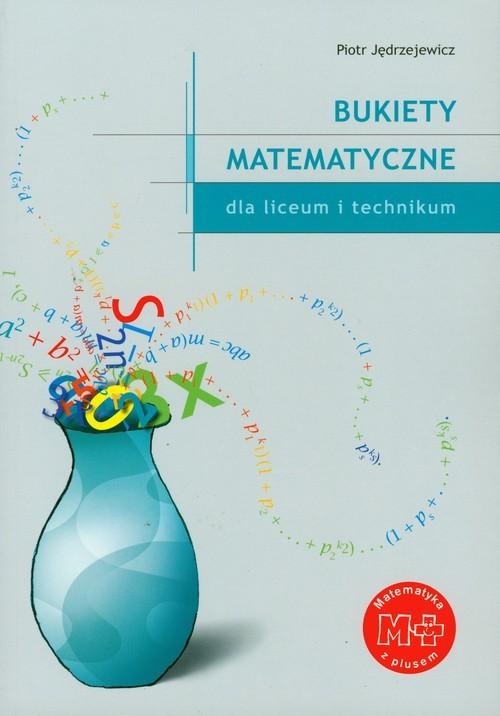 okładka Bukiety Matematyczne Liceum technikum, Książka | Jędrzejewicz Piotr