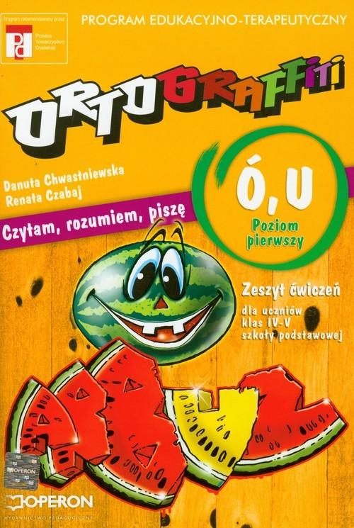 okładka Ortograffiti U Ó poziom pierwszy zeszyt ćwiczeń, Książka | Danuta Chwastniewska, Renata Czabaj
